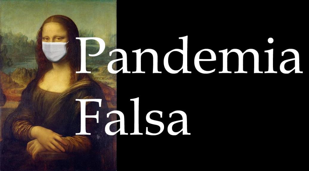 """Pandemia """"falsa"""" de Coronavirus COVID-19: Cronología y análisis ..."""
