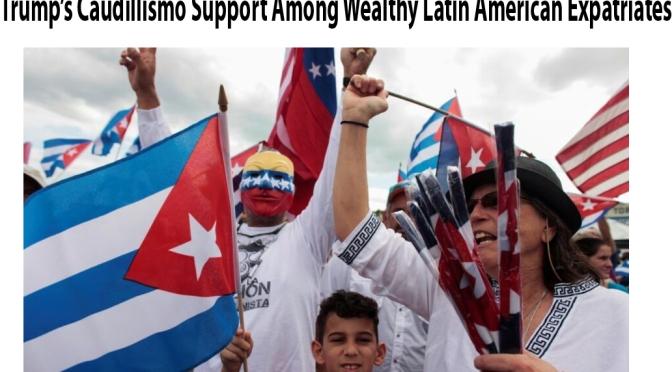 El apoyo al caudillismo de Trump entre los expatriados latinoamericanos ricos