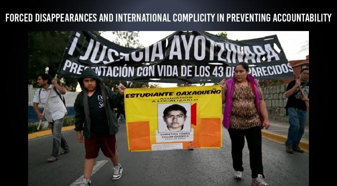 Desapariciones Forzadas y Complicidad Internacional para evitar responsabilidades