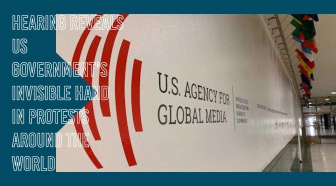 La audiencia revela la mano invisible del gobierno de EE.UU. en las protestas en todo el mundo