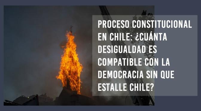 Proceso constitucional en Chile: ¿cuánta desigualdad es compatible con la democracia sin que estalle Chile?