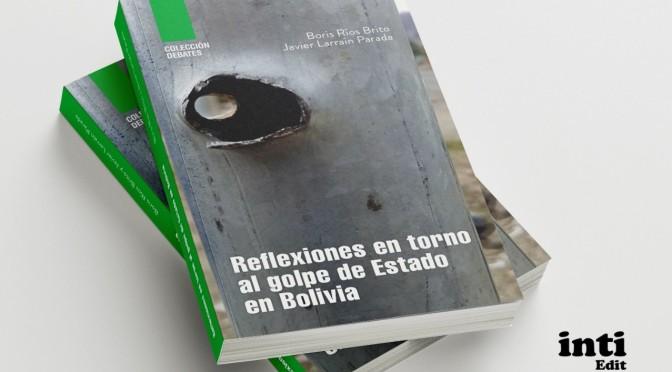 Golpe de Estado en Bolivia: dos autores y cuatro textos para entenderlo